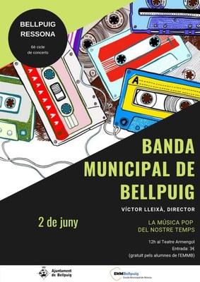 """""""Bellpuig Ressona"""" 6è Cicle de concerts al Teatre Armengol: La Banda Municipal de Bellpuig presenta """"La música pop del nostre temps""""."""
